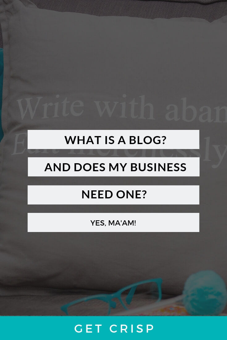 What Is A Blog? (And Does My Business Need One?)