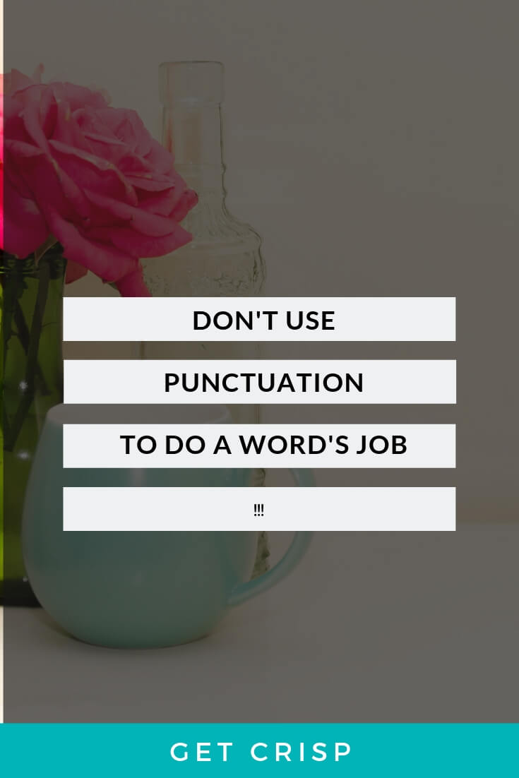 Don't Use Punctuation To Do A Word's Job