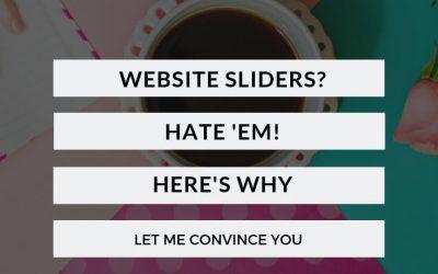 Website Sliders? Hate 'Em. Here's Why