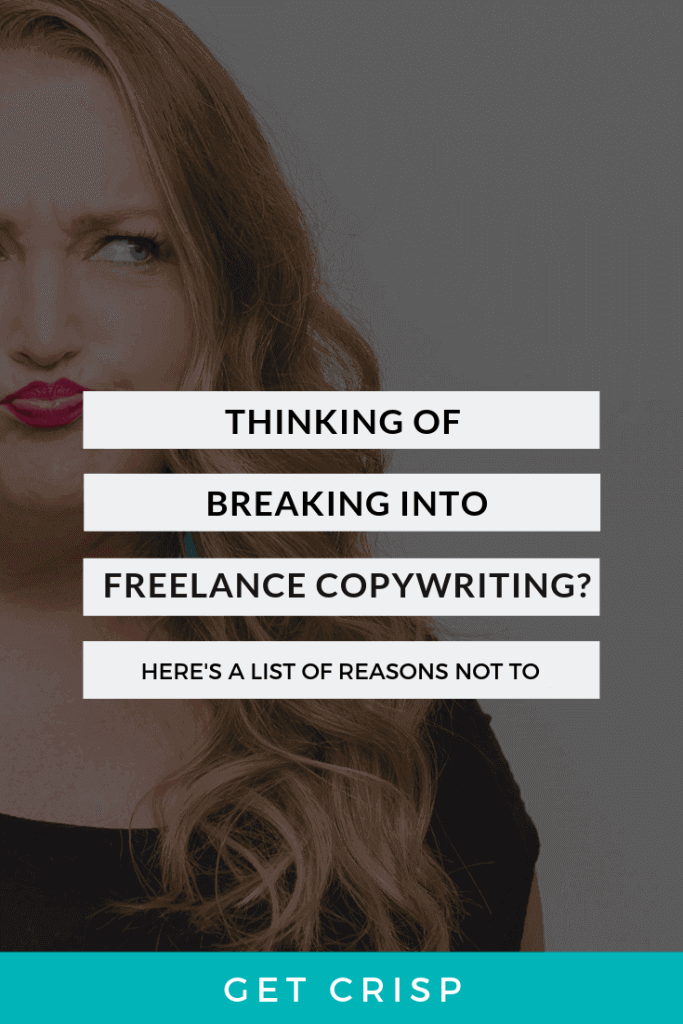 Thinking Of Breaking Into Copywriting? Here's A List Of Reasons Not To