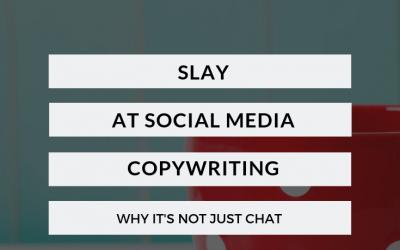Slay At Social Media Copywriting