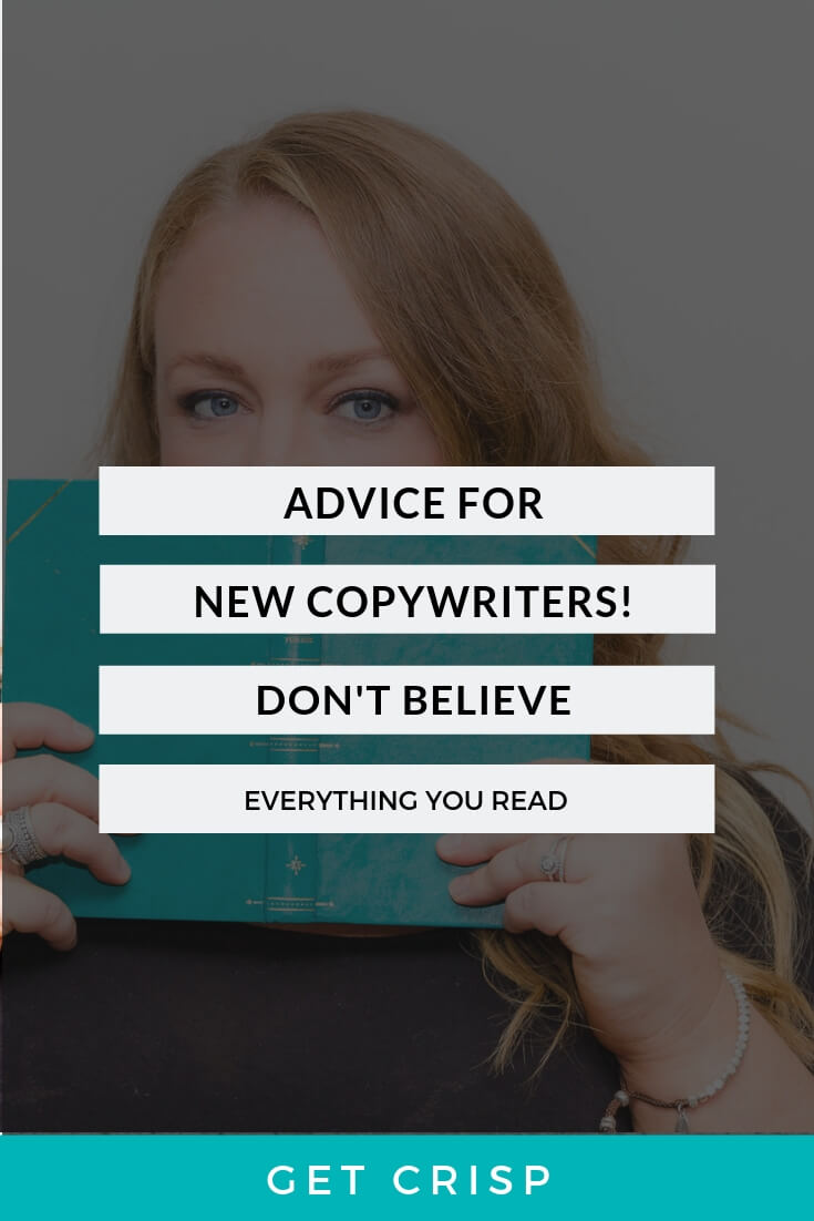 Advice For Copywriters – Don't Believe Everything You Read