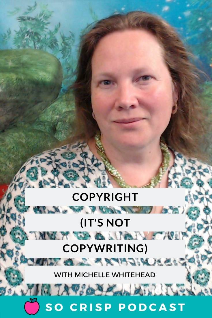 The Business of Copyrighting and Copywriting – Michelle Whitehead | So Crisp Podcast