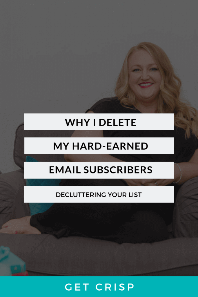 Why I Delete My Hard-Earned Email Subscribers