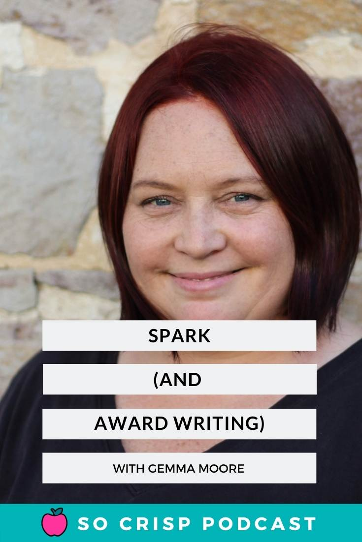 Women With Spark and Writing Awards – Gemma Moore | So Crisp Podcast