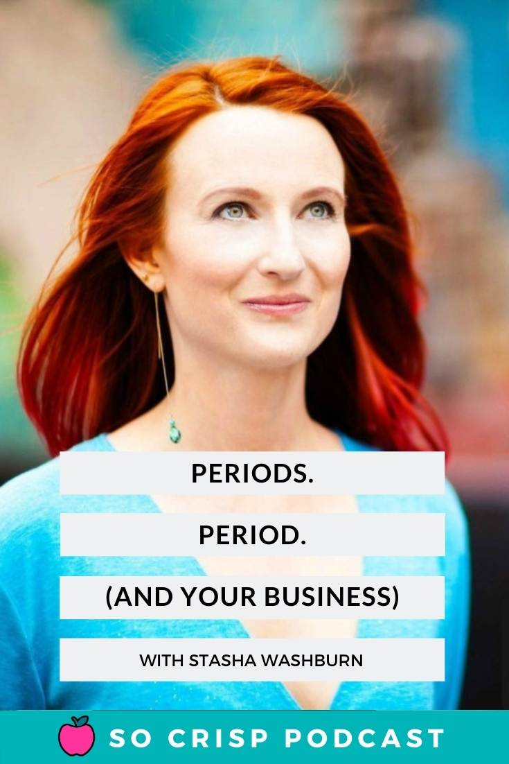 Periods, Period. – Stasha Washburn | So Crisp Podcast