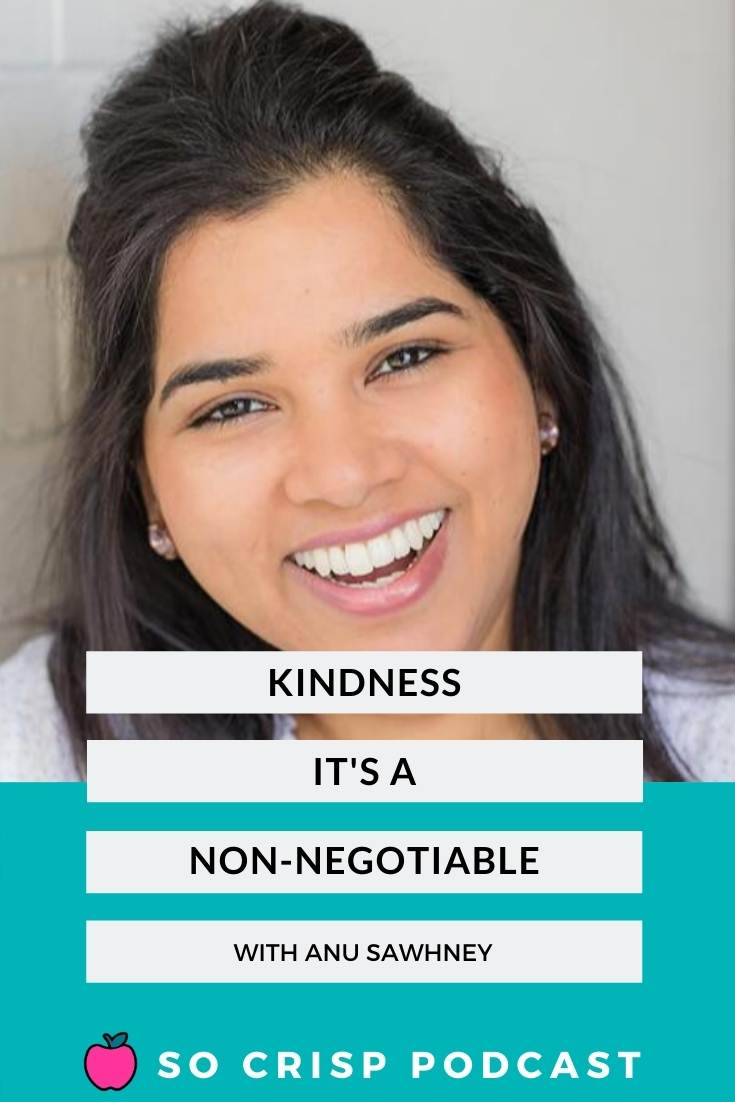 Making Kindness A Non Negotiable In Business – Anu Sawhney | So Crisp Podcast