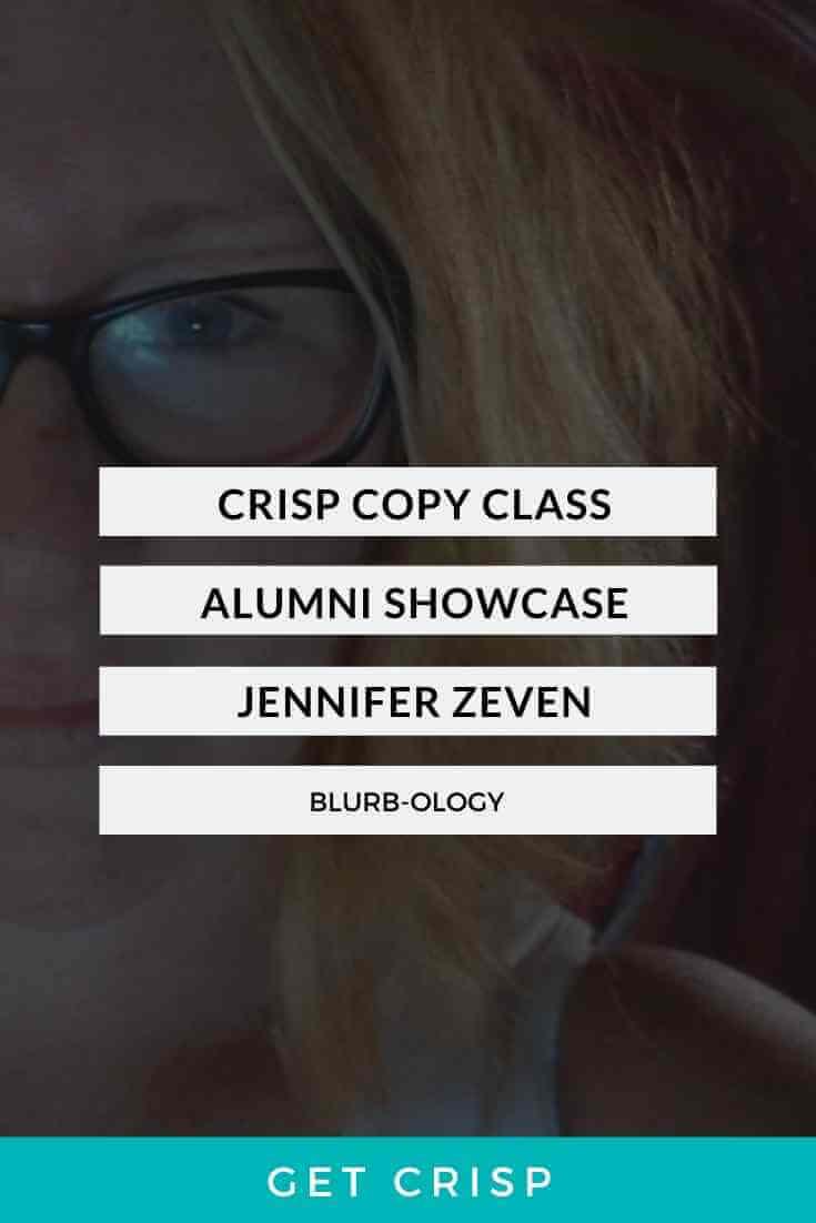 Crisp Copy Class Alumni Showcase – Jennifer Zeven