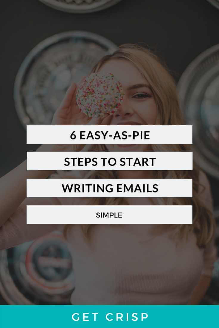 6 Easy-As-Pie Steps To Start Writing Emails