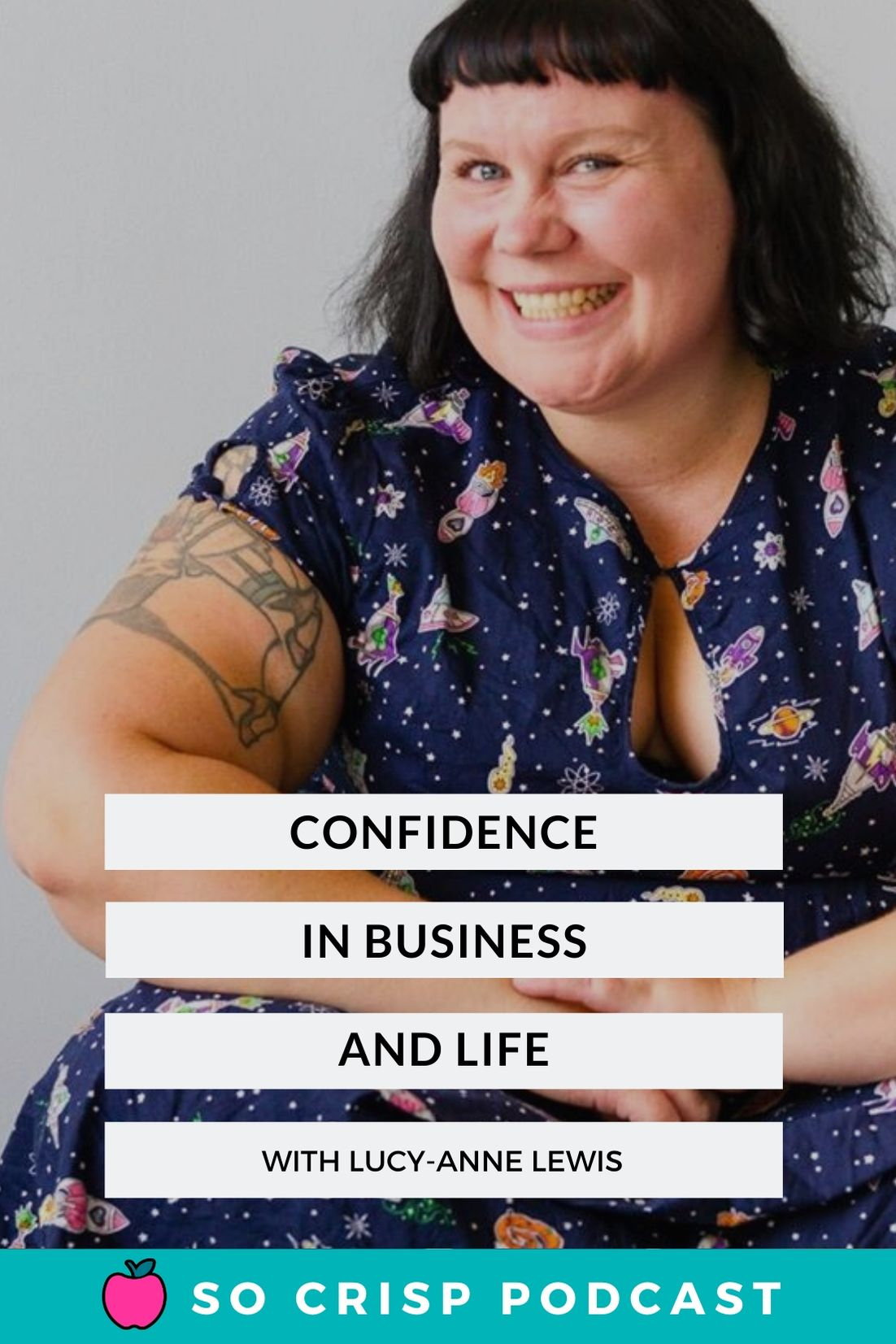 Confidence (In Business And Life) – Lucy-Anne Lewis | So Crisp Podcast