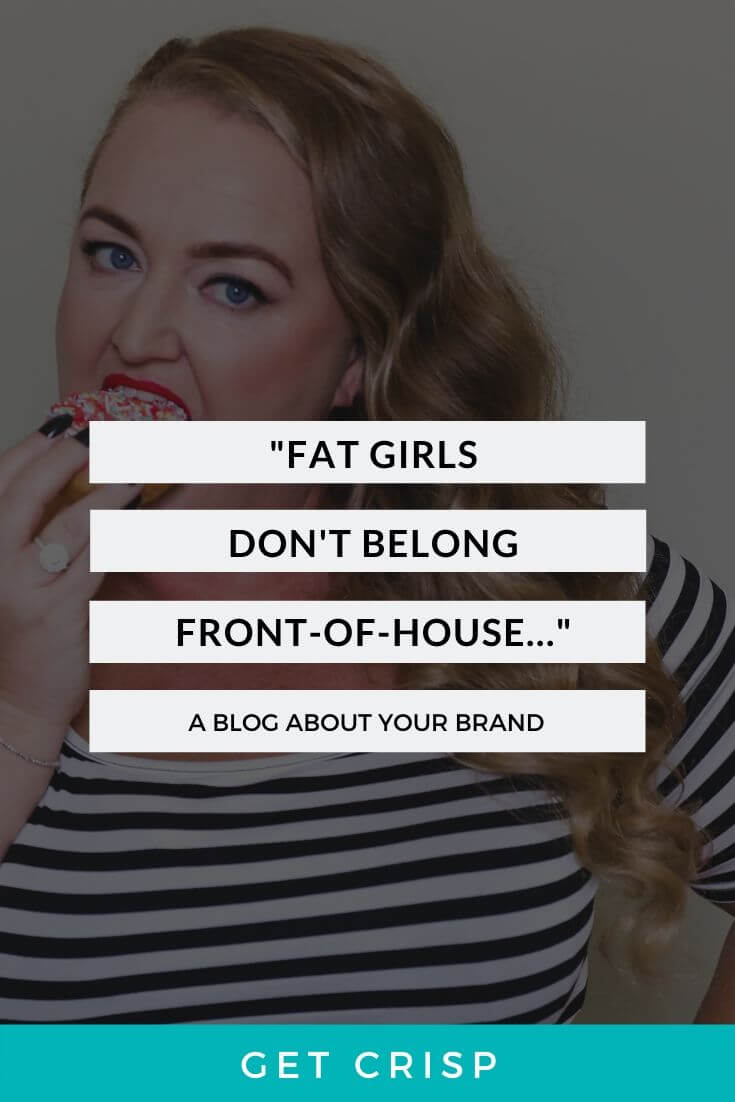 """Fat Girls Don't Belong Front-Of-House"""