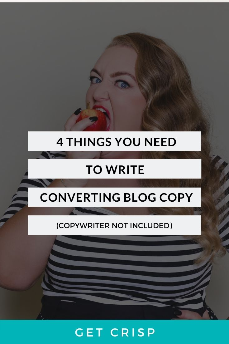 4 Things You Need To Write Converting Blog Copy