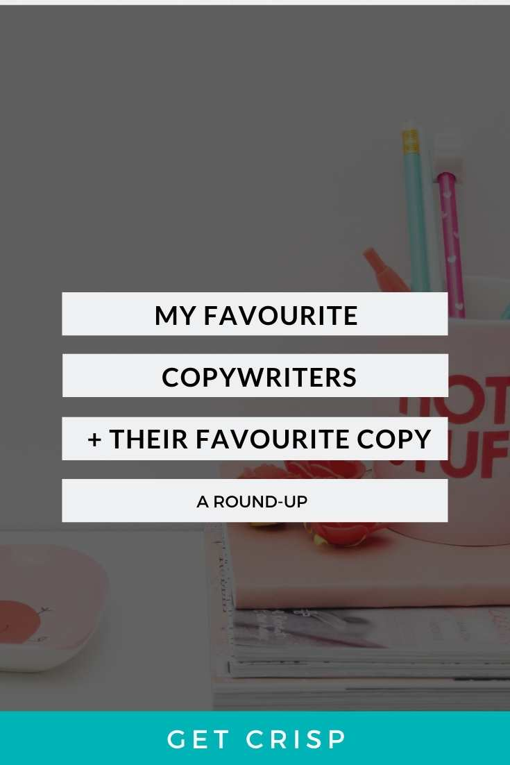 A Round-Up Of My Favourite Copywriters (And Their Favourite Copy)