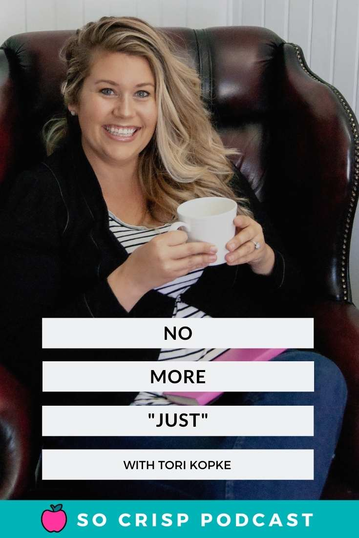 "No More ""Just"" – Tori Kopke | So Crisp Podcast"