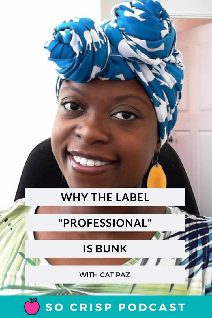Why The Label 'Professional' Is Bunk – Cat Paz | So Crisp Podcast