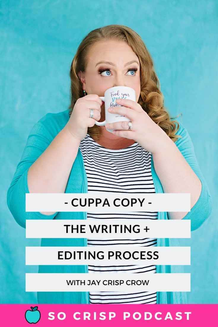 Cuppa Copy – The Writing + Editing Process | So Crisp Podcast
