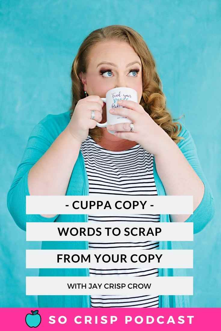 Cuppa Copy – Words To Scrap From Your Copy | So Crisp Podcast