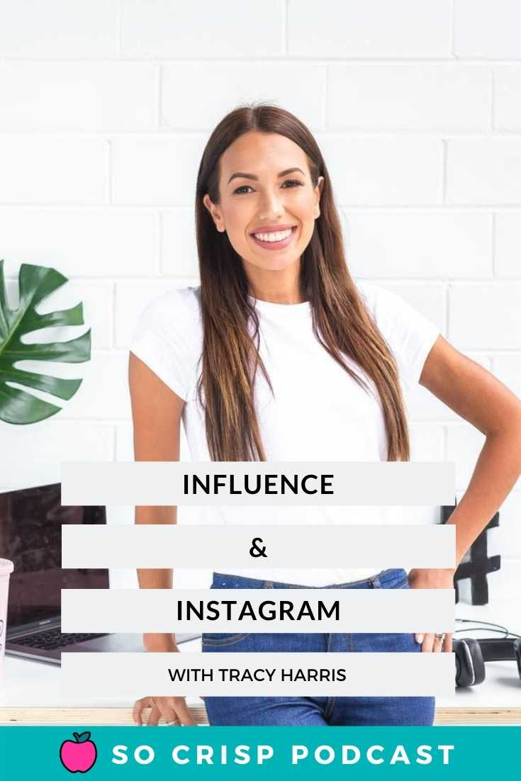 Influence & Instagram – with the Iconic Tracy Harris | So Crisp Podcast