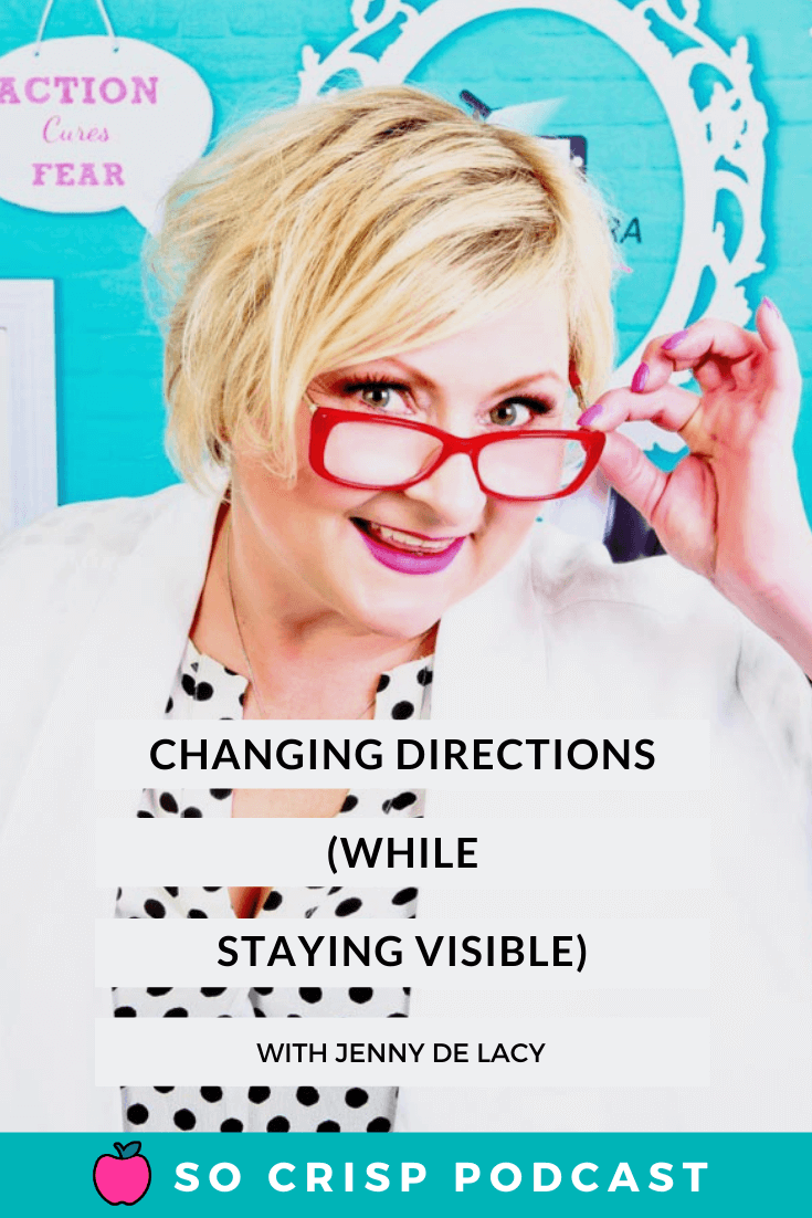 Changing Directions (While Staying Visible) – Jenny De Lacy | So Crisp Podcast