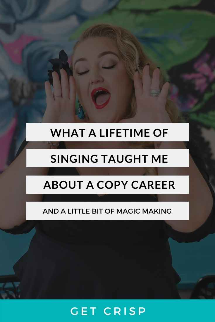 What A Lifetime Of Singing Taught Me About A Career In Copy