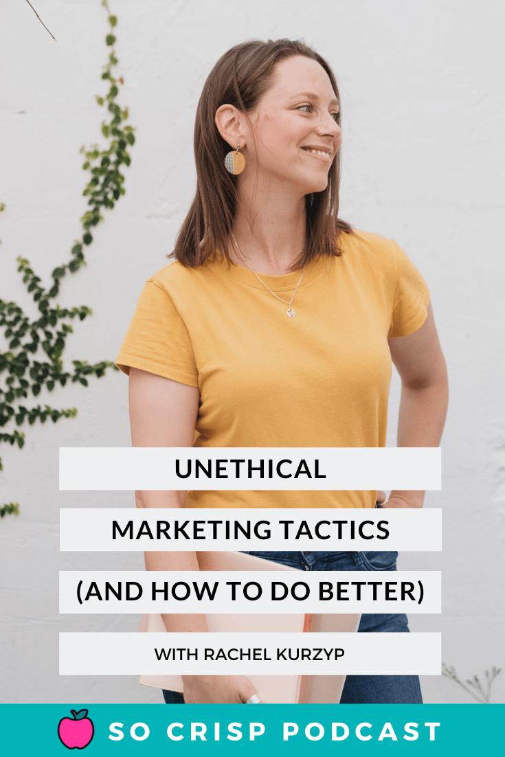 Unethical Marketing Tactics (And How We Can Do Better) – Rachel Kurzyp | So Crisp Podcast