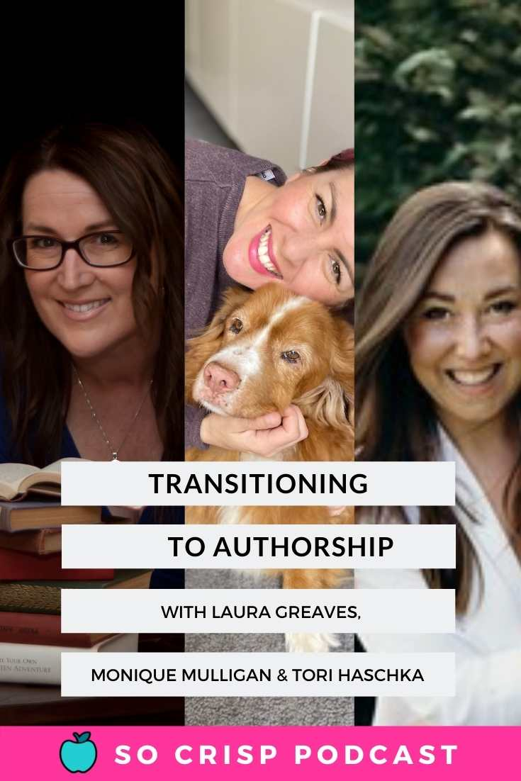 Transitioning To Becoming A Professional Author – Tori Haschka, Monique Mulligan, Laura Greaves | So Crisp Podcast