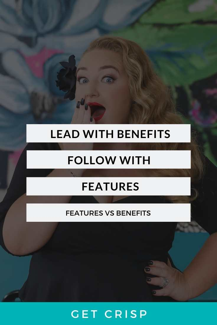 Lead With Benefits, Follow With Features